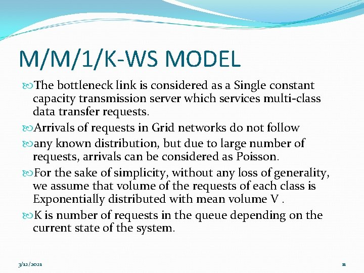 M/M/1/K-WS MODEL The bottleneck link is considered as a Single constant capacity transmission server