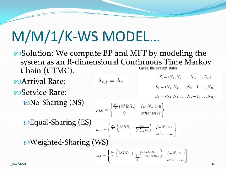 M/M/1/K-WS MODEL… Solution: We compute BP and MFT by modeling the system as an
