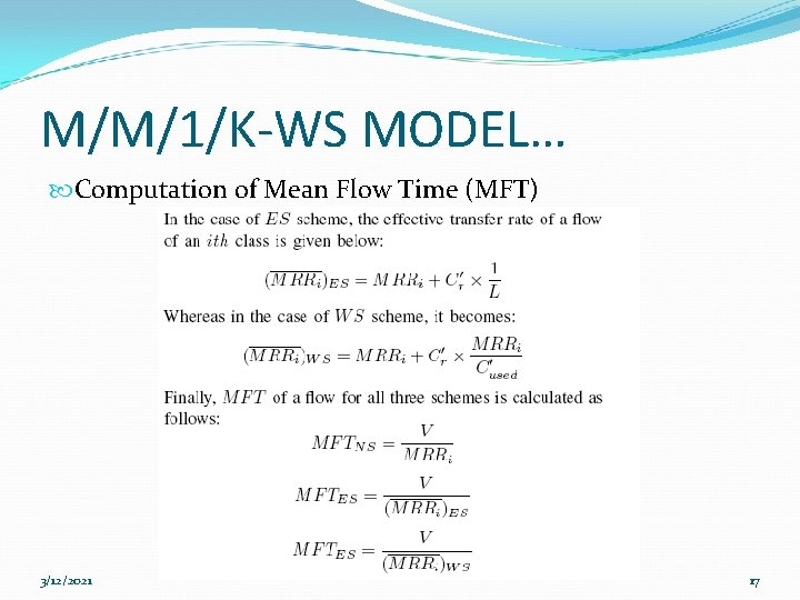 M/M/1/K-WS MODEL… Computation of Mean Flow Time (MFT) 3/12/2021 17