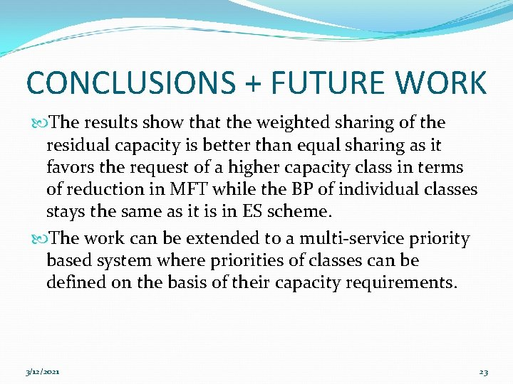 CONCLUSIONS + FUTURE WORK The results show that the weighted sharing of the residual