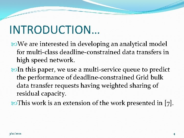 INTRODUCTION… We are interested in developing an analytical model for multi-class deadline-constrained data transfers
