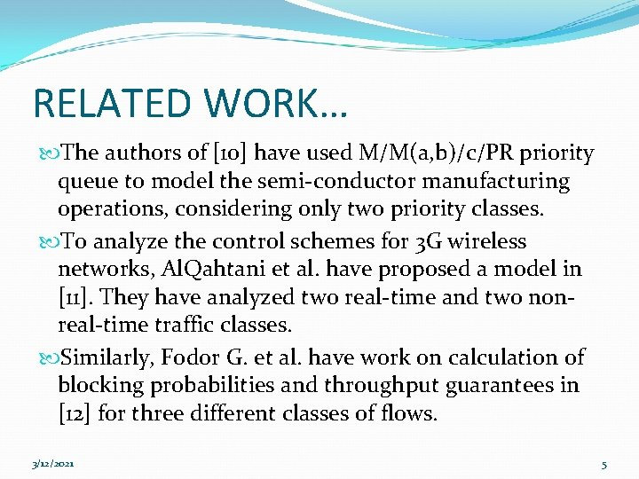 RELATED WORK… The authors of [10] have used M/M(a, b)/c/PR priority queue to model