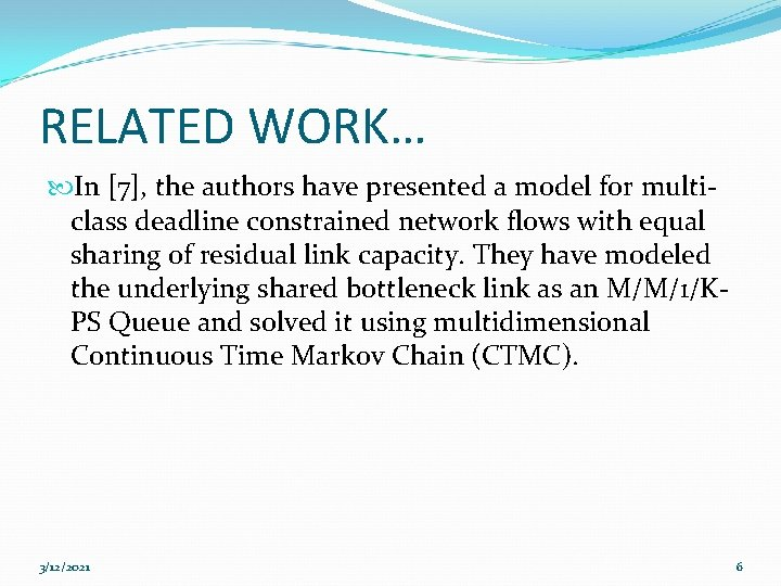 RELATED WORK… In [7], the authors have presented a model for multiclass deadline constrained