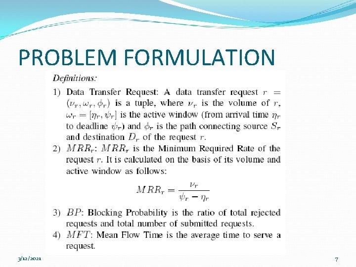 PROBLEM FORMULATION 3/12/2021 7
