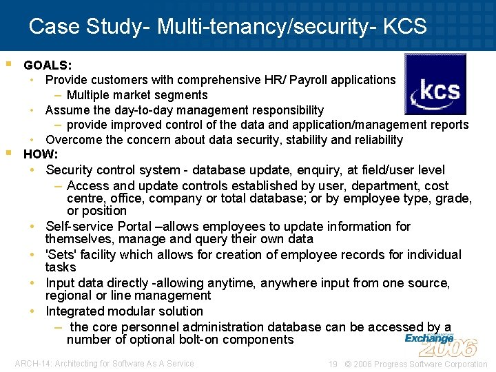 Case Study- Multi-tenancy/security- KCS § § GOALS: • Provide customers with comprehensive HR/ Payroll