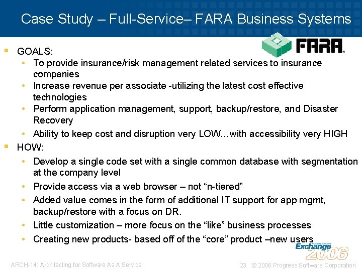 Case Study – Full-Service– FARA Business Systems § § GOALS: • To provide insurance/risk