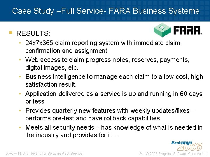 Case Study –Full Service- FARA Business Systems § RESULTS: • 24 x 7 x