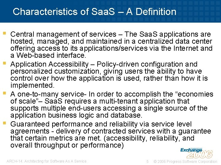 Characteristics of Saa. S – A Definition § § Central management of services –