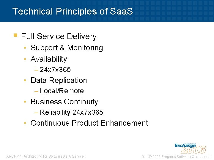 Technical Principles of Saa. S § Full Service Delivery • Support & Monitoring •