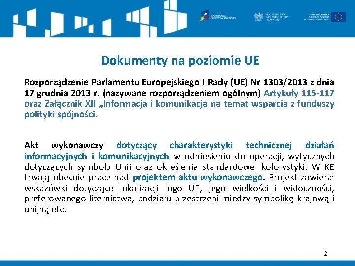 Dokumenty na poziomie UE Rozporządzenie Parlamentu Europejskiego I Rady (UE) Nr 1303/2013 z dnia