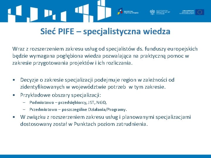 Sieć PIFE – specjalistyczna wiedza Wraz z rozszerzeniem zakresu usług od specjalistów ds. funduszy