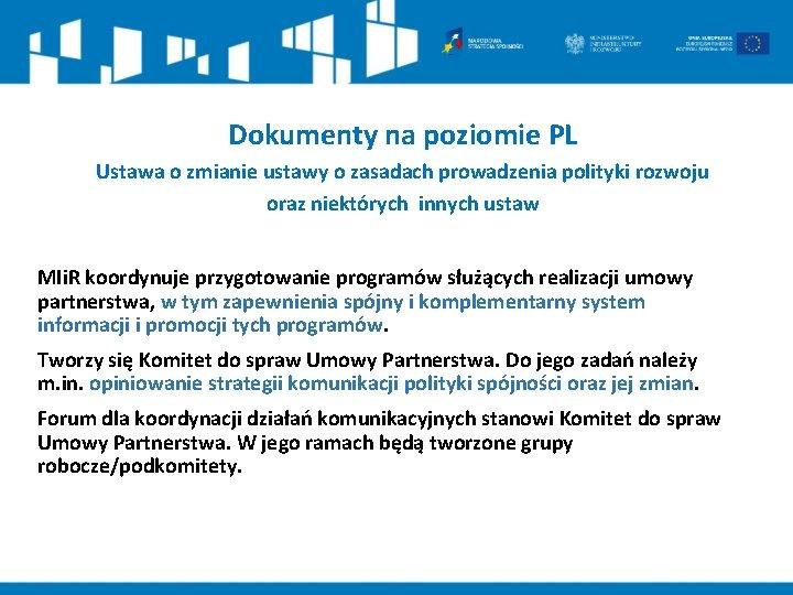 Dokumenty na poziomie PL Ustawa o zmianie ustawy o zasadach prowadzenia polityki rozwoju oraz