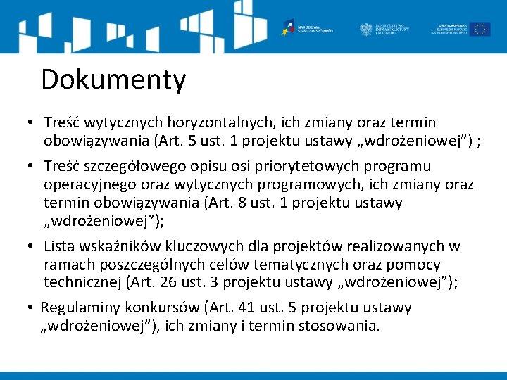 Dokumenty • Treść wytycznych horyzontalnych, ich zmiany oraz termin obowiązywania (Art. 5 ust. 1