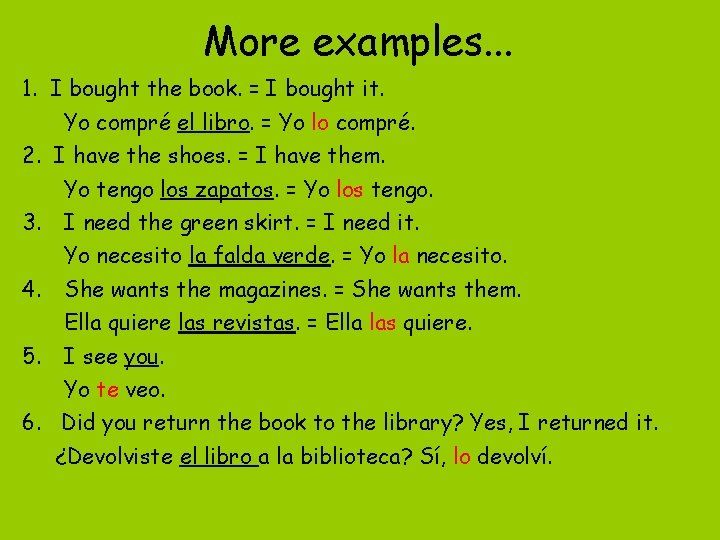 More examples. . . 1. I bought the book. = I bought it. Yo