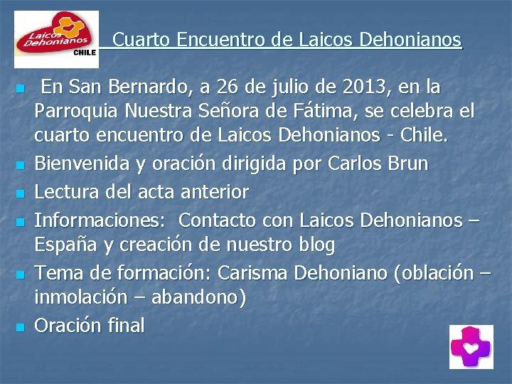 Cuarto Encuentro de Laicos Dehonianos n n n En San Bernardo, a 26