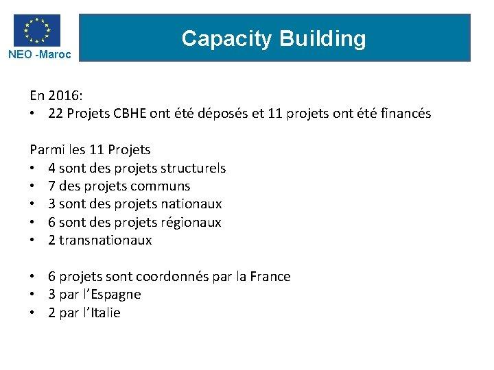 NEO -Maroc Capacity Building En 2016: • 22 Projets CBHE ont été déposés et