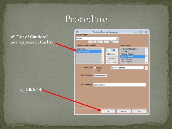 Procedure 18. 'List of Citations' now appears in the list 19. Click OK