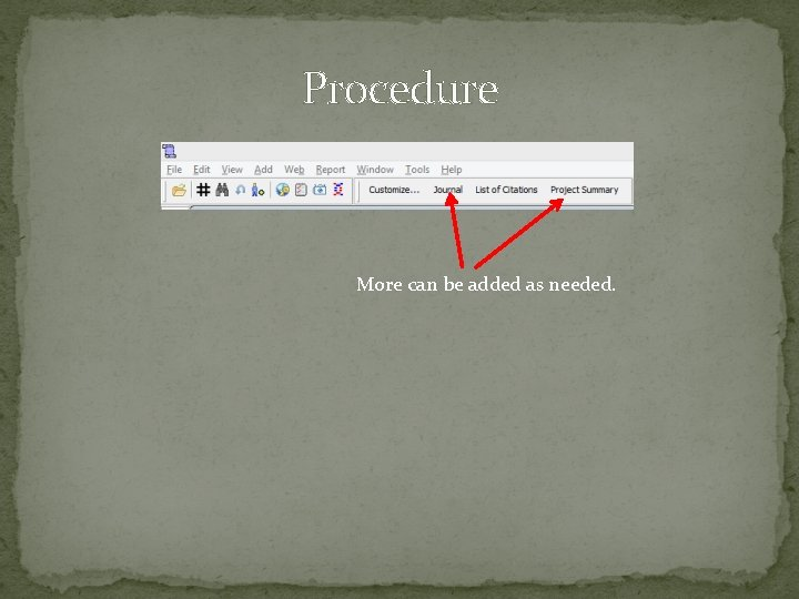Procedure More can be added as needed.