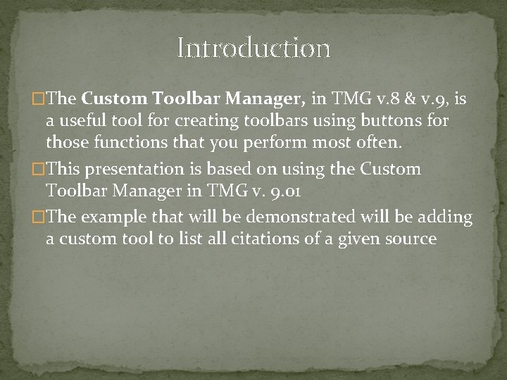 Introduction �The Custom Toolbar Manager, in TMG v. 8 & v. 9, is a