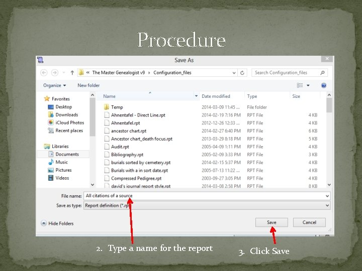 Procedure 2. Type a name for the report 3. Click Save
