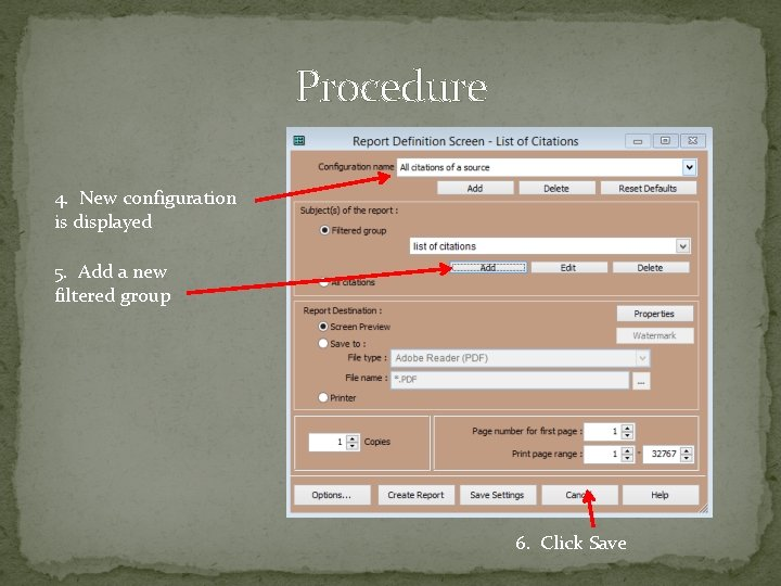 Procedure 4. New configuration is displayed 5. Add a new filtered group 6. Click