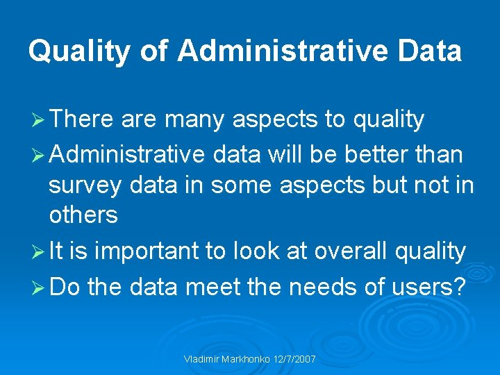 Quality of Administrative Data Ø There are many aspects to quality Ø Administrative data