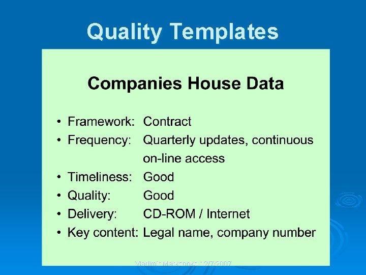 Quality Templates Vladimir Markhonko 12/7/2007