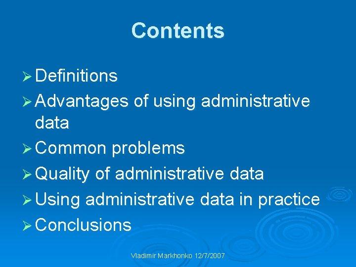 Contents Ø Definitions Ø Advantages of using administrative data Ø Common problems Ø Quality