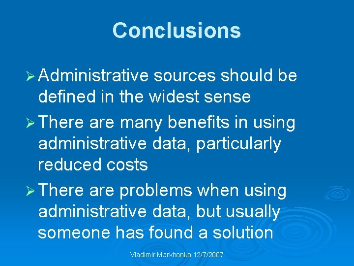 Conclusions Ø Administrative sources should be defined in the widest sense Ø There are