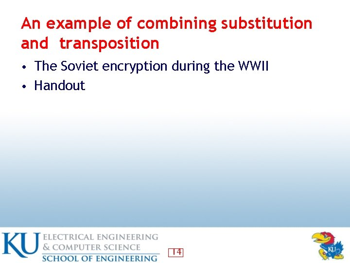 An example of combining substitution and transposition • The Soviet encryption during the WWII