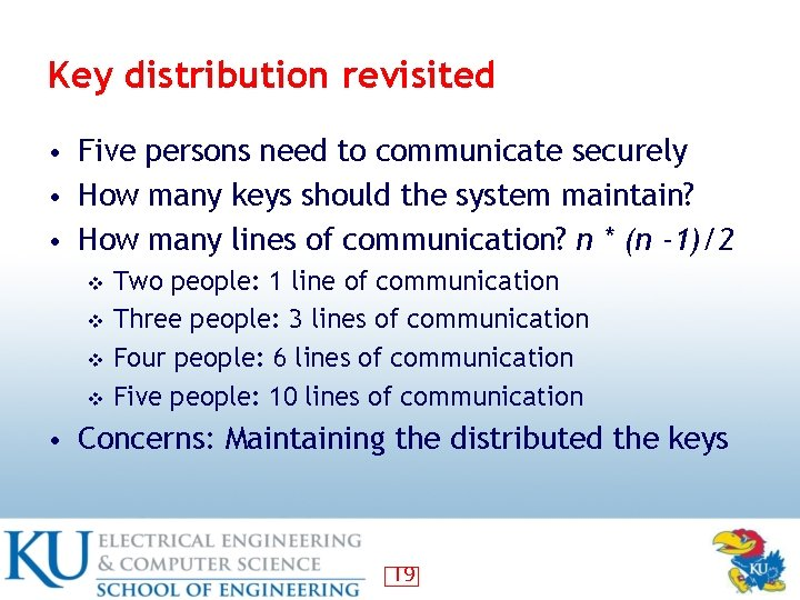 Key distribution revisited • Five persons need to communicate securely • How many keys
