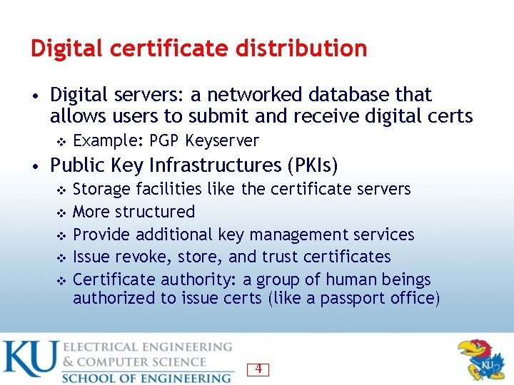 Digital certificate distribution • Digital servers: a networked database that allows users to submit