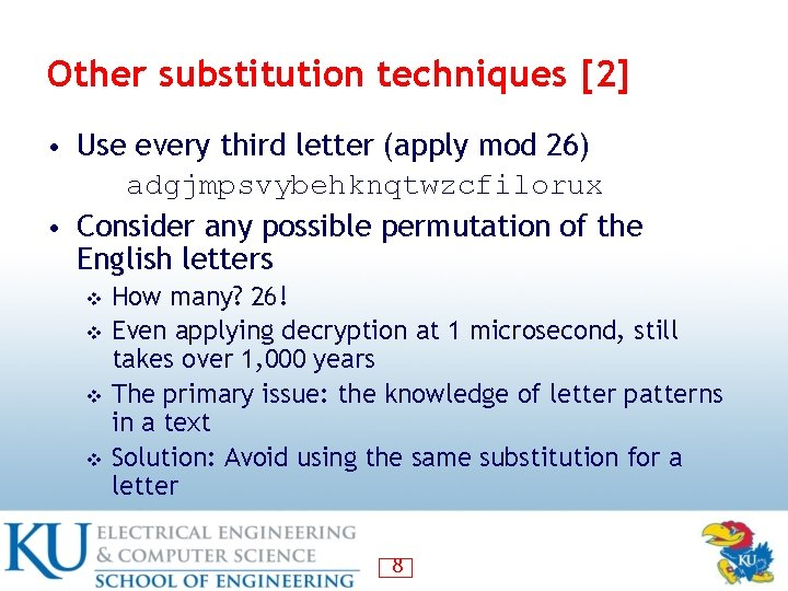 Other substitution techniques [2] • Use every third letter (apply mod 26) adgjmpsvybehknqtwzcfilorux •