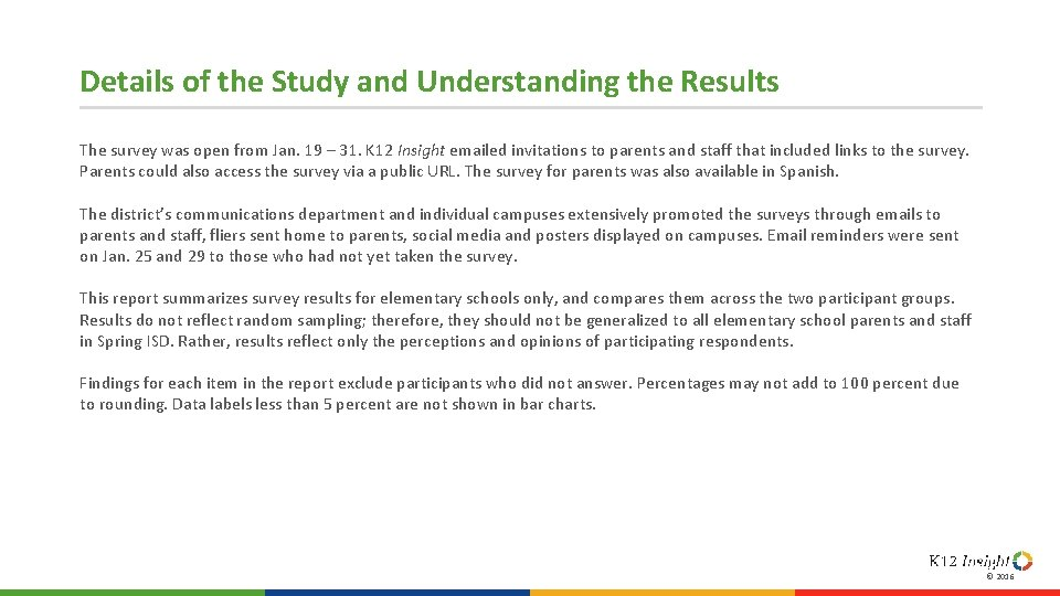 Details of the Study and Understanding the Results The survey was open from Jan.