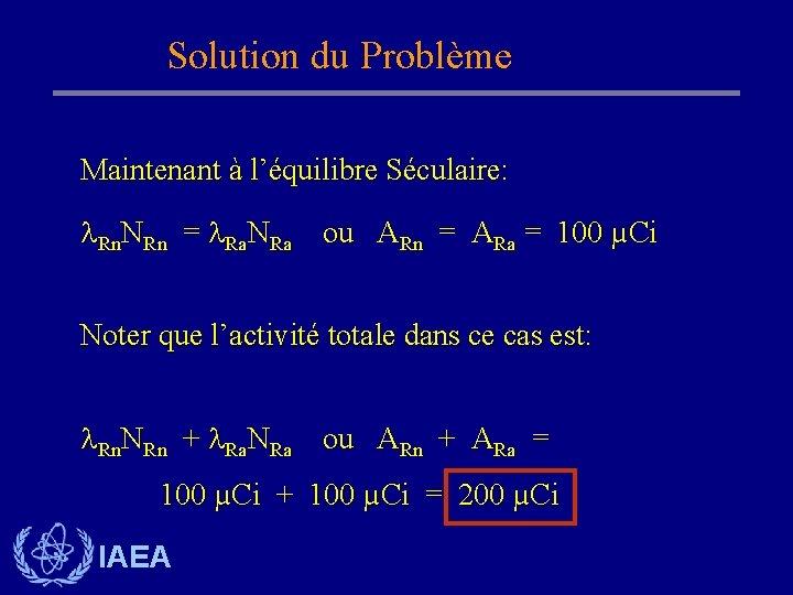 Solution du Problème Maintenant à l'équilibre Séculaire: Rn. NRn = Ra. NRa ou ARn