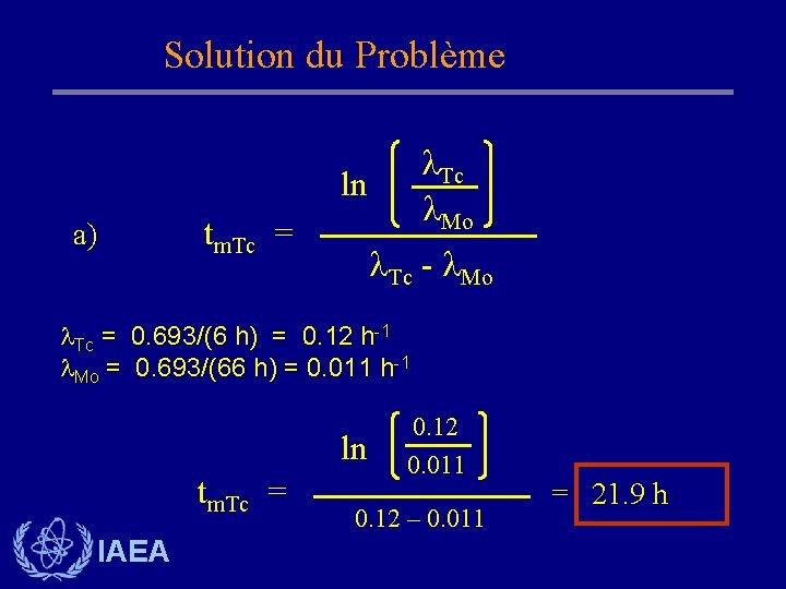 Solution du Problème Tc Mo ln a) tm. Tc = Tc - Mo Tc
