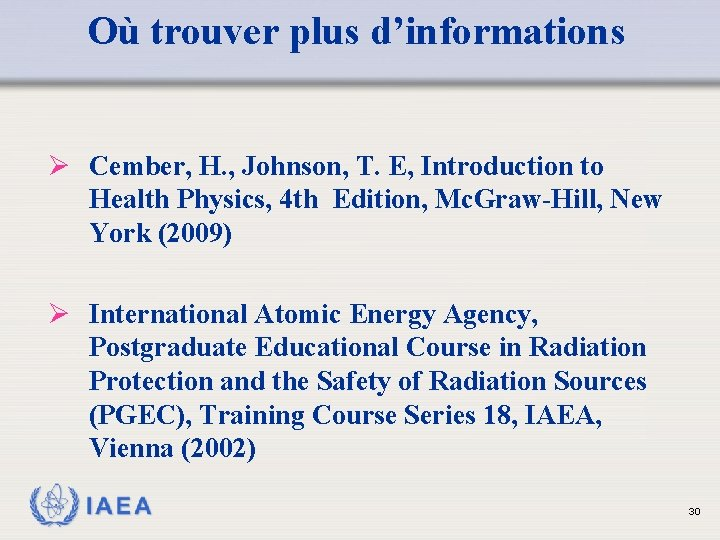 Où trouver plus d'informations Ø Cember, H. , Johnson, T. E, Introduction to Health