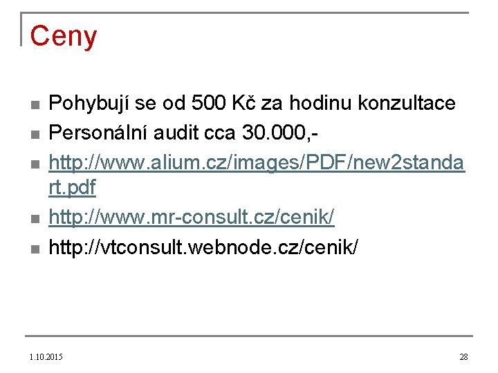 Ceny n n n Pohybují se od 500 Kč za hodinu konzultace Personální audit