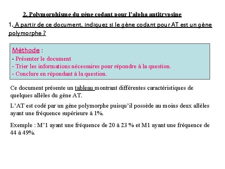 2. Polymorphisme du gène codant pour l'alpha antitrypsine 1. A partir de ce document,