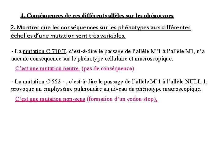 4. Conséquences de ces différents allèles sur les phénotypes 2. Montrer que les conséquences