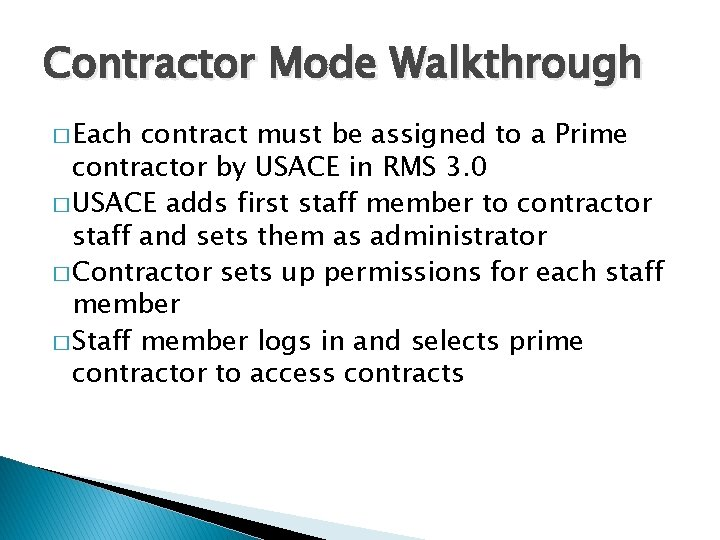 Contractor Mode Walkthrough � Each contract must be assigned to a Prime contractor by