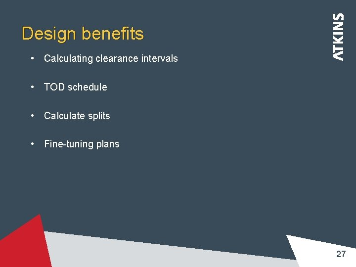 Design benefits • Calculating clearance intervals • TOD schedule • Calculate splits • Fine-tuning