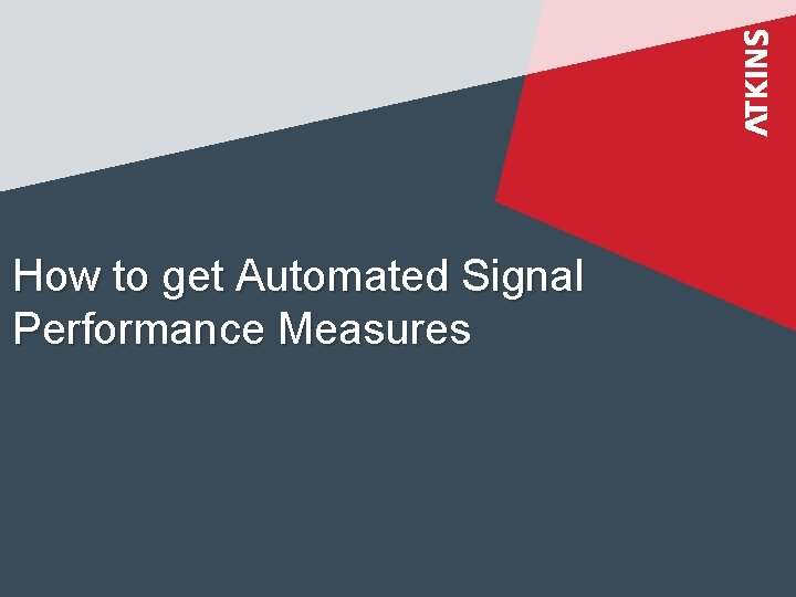 How to get Automated Signal Performance Measures