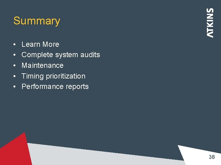 Summary • • • Learn More Complete system audits Maintenance Timing prioritization Performance reports