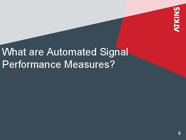 What are Automated Signal Performance Measures? 6
