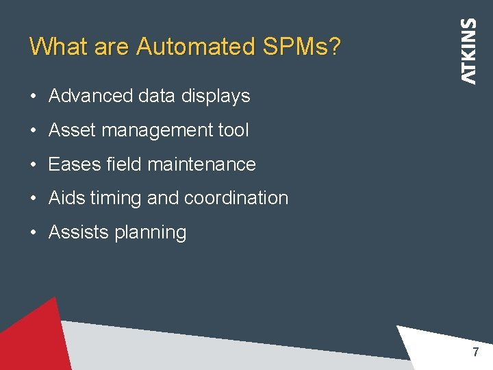 What are Automated SPMs? • Advanced data displays • Asset management tool • Eases