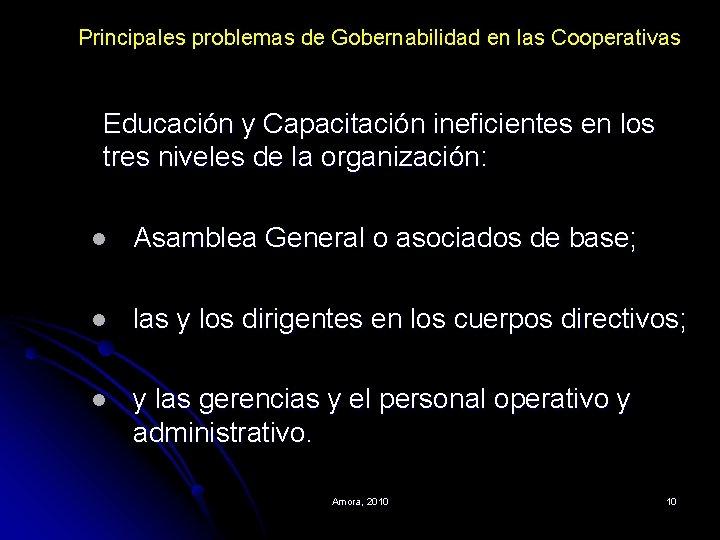 Principales problemas de Gobernabilidad en las Cooperativas Educación y Capacitación ineficientes en los tres