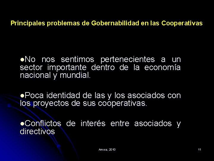 Principales problemas de Gobernabilidad en las Cooperativas l. No nos sentimos pertenecientes a un