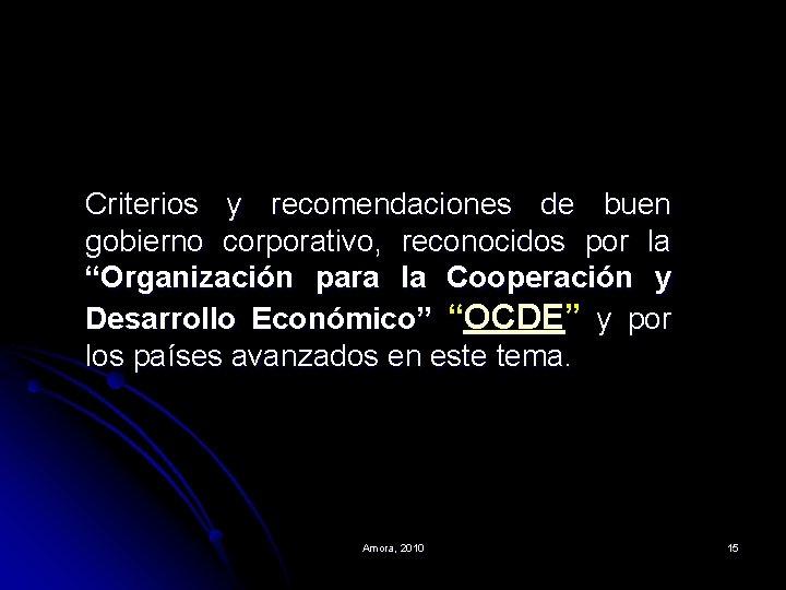 """Criterios y recomendaciones de buen gobierno corporativo, reconocidos por la """"Organización para la Cooperación"""