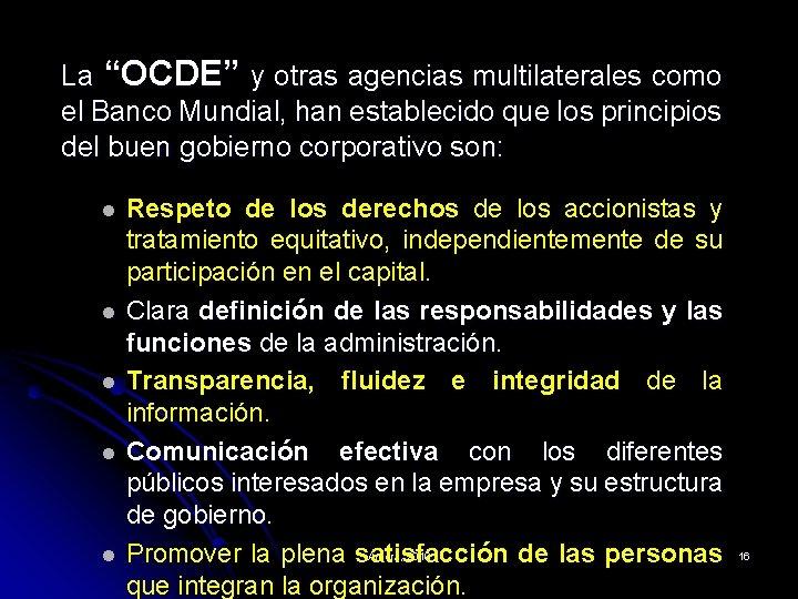 """La """"OCDE"""" y otras agencias multilaterales como el Banco Mundial, han establecido que los"""